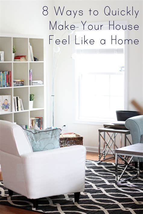 8 Ways To Make Your Feel Like A 8 ways to make your house feel like a home everyday reading