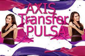 Axis 10 000 Pulsa Transfer cara transfer pulsa axis lengkap ciungtips