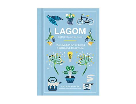 live lagom balanced living the swedish way books this fall s best books for food fashion and design the
