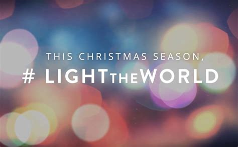 light the world lds video lds church releases 2016 christmas initiative video