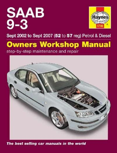 car engine manuals 2007 saab 42133 user handbook saab 9 3 petrol diesel 2002 2007 haynes service repair manual sagin workshop car manuals