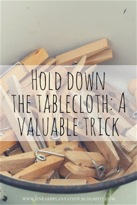 how to keep from blowing in on porch hold the tablecloth a valuable trick one ash homestead