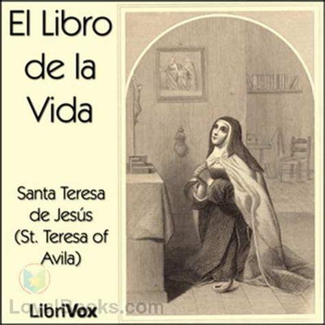 libro la vida iba en el libro de la vida by santa teresa de jesus spanish free at loyal books