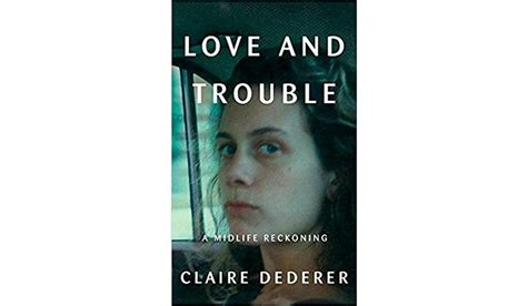 love and trouble a midlife reckoning ebook print