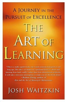 The Pursuit Of Excellence Essay by The Of Learning A Journey In The Pursuit Of Excellence By Josh Waitzkin Reviews