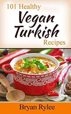 vegan cookbook for beginners easy healthy recipes to get started books the vegan cookbook 101 healthy vegan turkish recipes easy