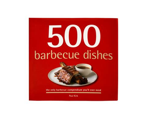 500 barbecue dishes buz and ned s real barbecue
