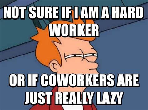 Lazy Worker Meme - workplace lulz when your job hunt is one big