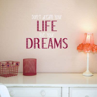 quotes to put on your bedroom wall living your dream quotes quotes