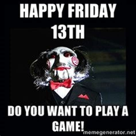 Friday 13th Meme - 1000 images about friday 13th on pinterest friday the
