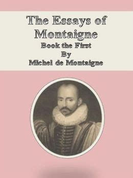 Montaigne Essays List by The Essays Of Montaigne Book The By Michel De Montaigne 9786050338270 Nook Book