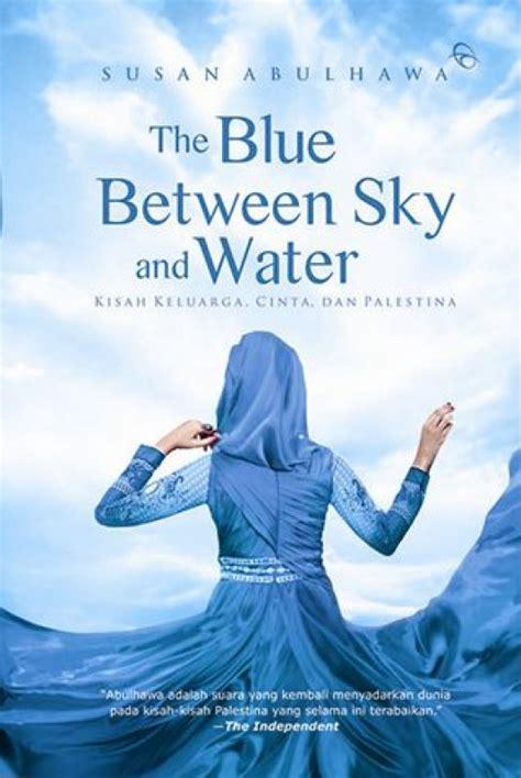 Teenlit Sky By Bukukita bukukita the blue between sky and water
