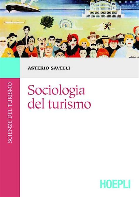test scienze turismo sociologia turismo savelli asterio libro hoepli