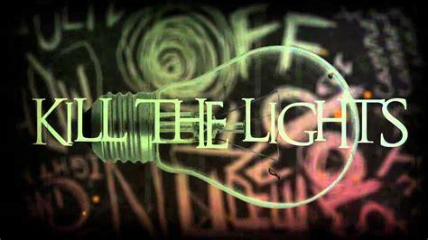 set it kill the lights lyric doovi