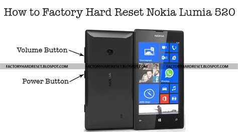 resetting my nokia lumia 520 how to safely master reset nokia lumia 520 with easy hard