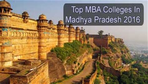 Best Mba In The West by Top Mba Colleges In Madhya Pradesh 2016