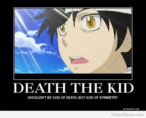 Death Meme - death the kid symmetry quotes www pixshark com images