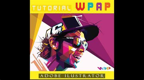 tutorial wpap adobe tutorial wpap adobe ilustrator youtube