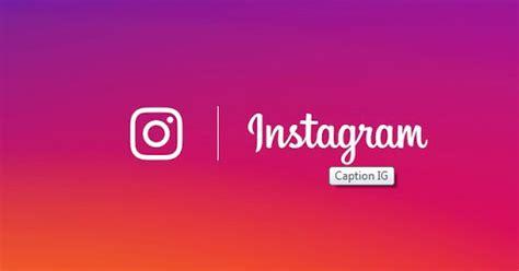bio instagram keren dalam bahasa inggris berbagai caption ig instagram dalam bahasa inggris
