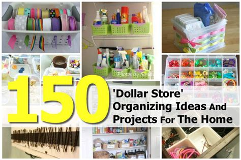organising ideas 150 dollar store organizing ideas and projects for the home