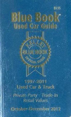 kelley blue book used car guide booktopia kelley blue book used car guide 1997 2011 models by kelly blue book 9781936078219