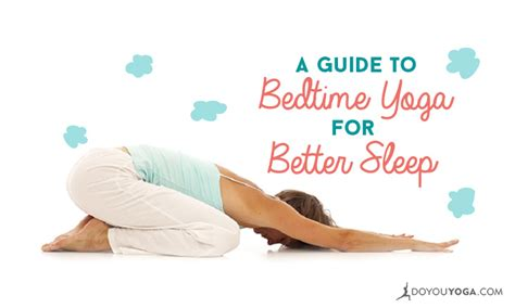 bed time yoga your guide to bedtime yoga for better sleep