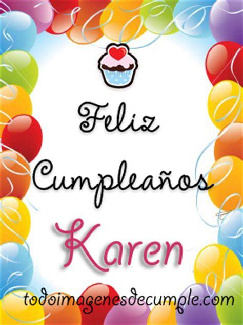 imagenes cumpleaños karen im 225 genes de cumplea 241 os con nombres de personas karen