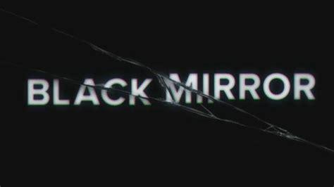 black mirror logo black mirror perch 233 dovreste iniziare a guardare la serie