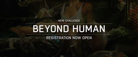 Beyond Human new challenge beyond human