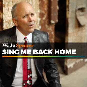 sing me back home wade spencer