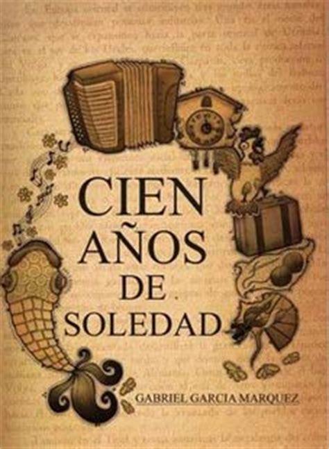 Imagenes Literarias De Cien Años De Soledad | cien a 241 os de soledad novelas literarias