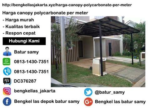 Per Meter Kanopi harga canopy polycarbonate per meter di jakarta timur