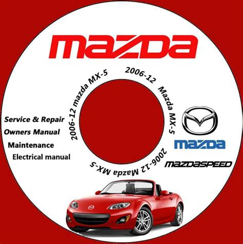 service manuals schematics 2006 mazda mx 5 regenerative braking buy 2006 2012 mazda miata mx 5 mazdaspeed service repair manual 2007 2008 2009 10 motorcycle