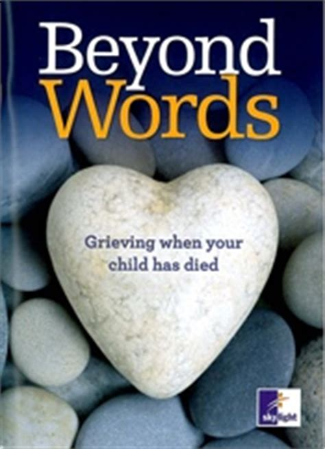 words of comfort after death of a child beyond words grieving when your child has died twinloss nz