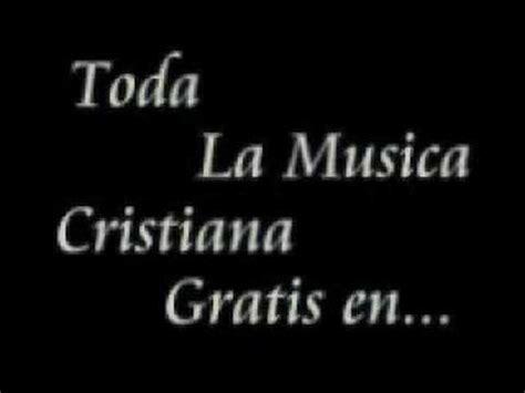 M Sica Cristiana Gratis M Sica Cristiana En Espanol | bajar musica cristiana gratis youtube