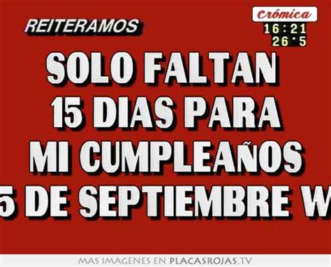 imagenes de cumpleaños en septiembre solo faltan 15 dias para mi cumplea 241 os 25 de septiembre