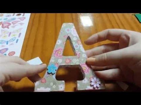 tutorial letras scrapbook tutorial c 243 mo decorar una letra scrap saludos