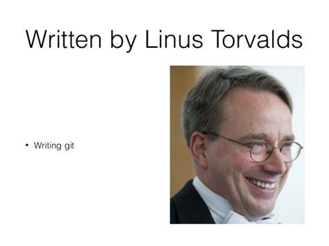 git tutorial linus torvalds terrible ideas in git corey quinn futureadvisor