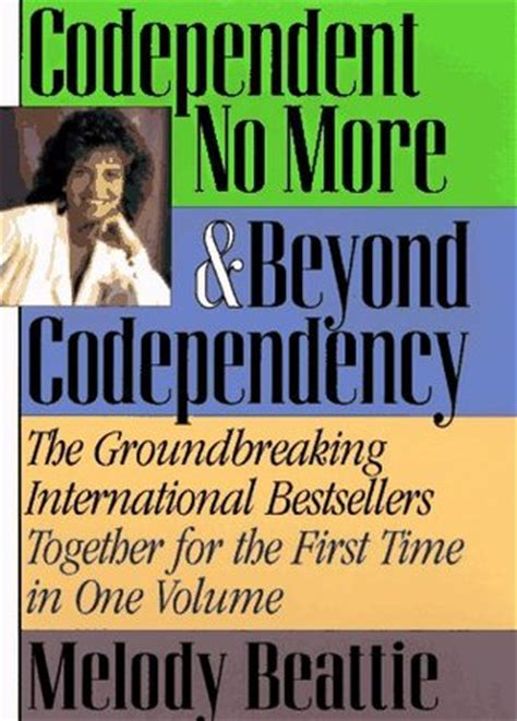 codependency how to overcome codependency books codependent no more beyond codependency by melody
