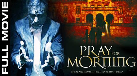 film horor hollywood 2016 new hollywood horror movie 2016 pray for morning