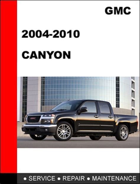 car repair manuals online free 2004 gmc canyon electronic throttle control 2004 2010 gmc canyon factory service repair manual pdf download pdf download factory