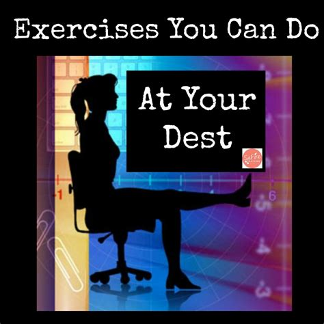 8 Exercise You Can Do At Your Workstation by Safire Fitness Lifestyle Coaching For