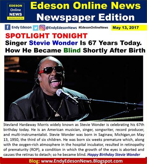 How Stevie Became Blind edeson news how singer stevie became blind shortly after birth