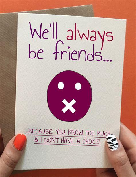 Cool Birthday Card Ideas For Best Friends we ll always be friends fraaaand