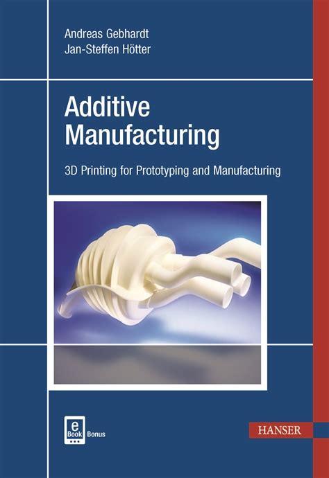 Design For Additive Manufacturing Book | hanserpublications com additive manufacturing