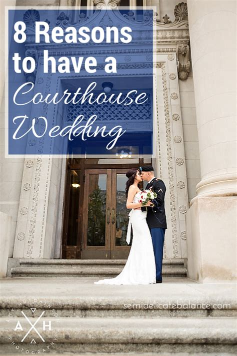 8 Reasons To Say Yes To That Marriage by 8 Reasons To A Courthouse Wedding