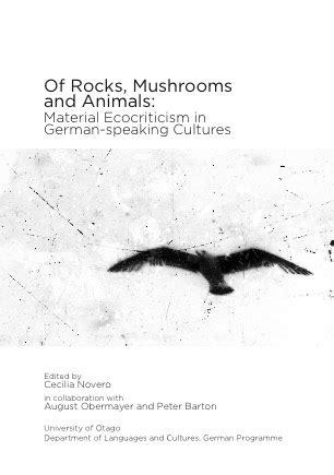 Material Ecocriticism otago german studies department of languages and cultures