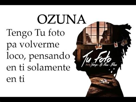 imagenes ozuna tu foto tu foto ozuna video letras oficial audio youtube