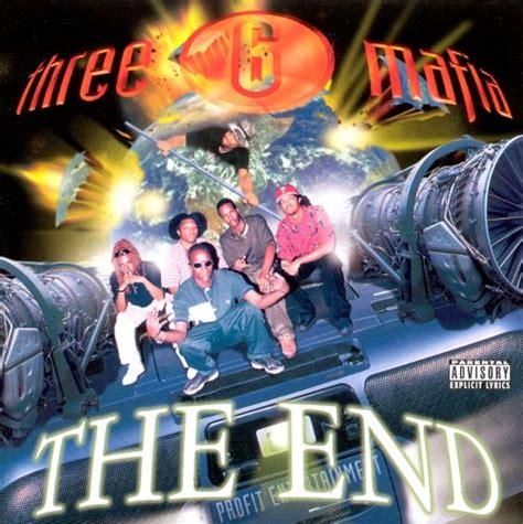 best three six mafia songs da end three 6 mafia songs reviews credits allmusic