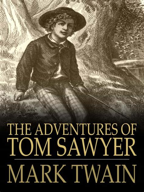 the adventures of tom sawyer books the adventures of tom sawyer ebook tom sawyer and huck